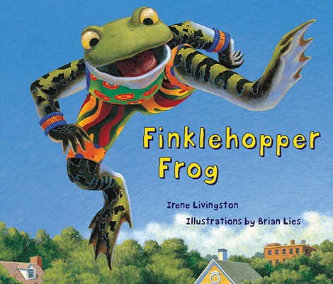 Finklehopper Frog By Livingston, Irene/ Lies, Brian (ILT)